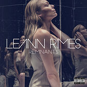 Remnants (Deluxe) by LeAnn Rimes