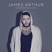 Remember Who I Was by James Arthur
