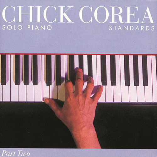 Standards: Solo Piano Part Two by Chick Corea