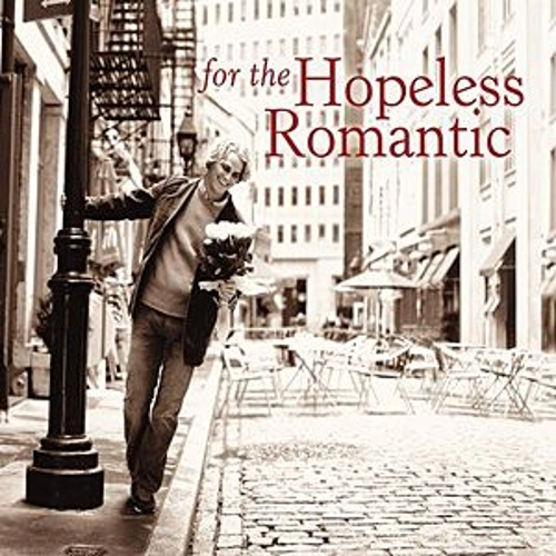 For the Hopeless Romantic by Various Artists