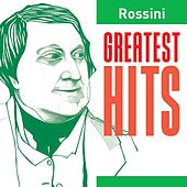 Rossini Greatest Hits by Various Artists