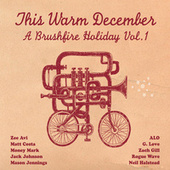 This Warm December: A Brushfire Holiday Vol. 1 by Various Artists