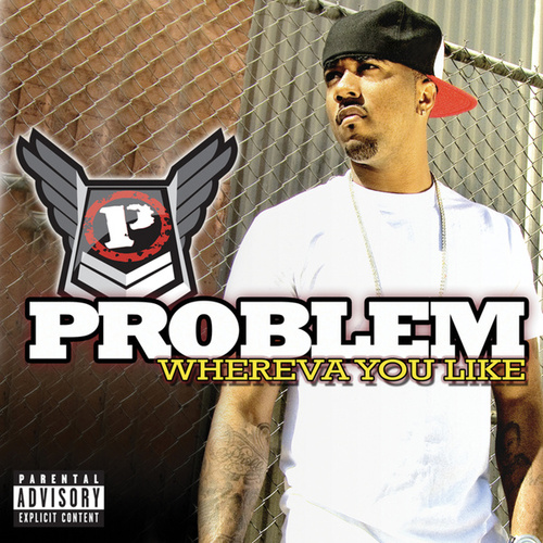 Whereva U Like by Problem