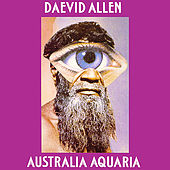 Australia Aquaria by Daevid Allen