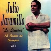 La Limosna - 15 Éxitos de Siempre Vol. 4 by Julio Jaramillo