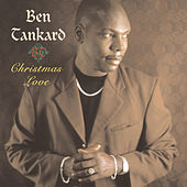 Christmas Love by Ben Tankard