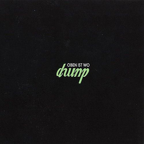 Oben ist Wo by Dump