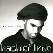We Need Love by Kashief Lindo