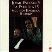 Seguimos Haciendo Historia by Jossie Esteban