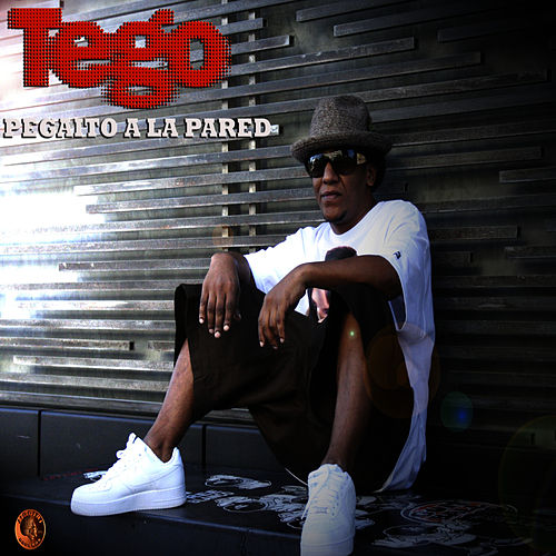Pegaito a la Pared - Single by Tego Calderon