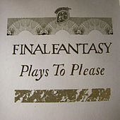 Plays to Please by Final Fantasy