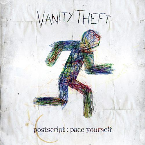 Postscript: Pace Yourself by Vanity Theft