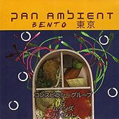 Pan Ambient Bento by Various Artists
