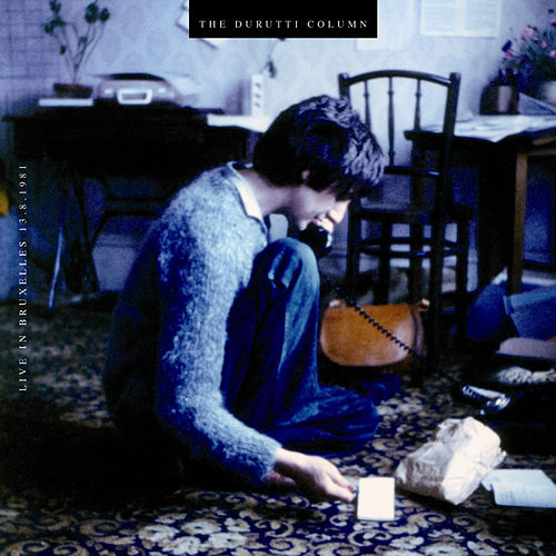 Live In Bruxelles 13.8.1981 by The Durutti Column