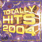Totally Hits 2004 by Various Artists