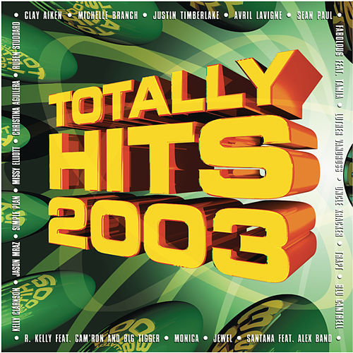 Totally Hits 2003 by Various Artists