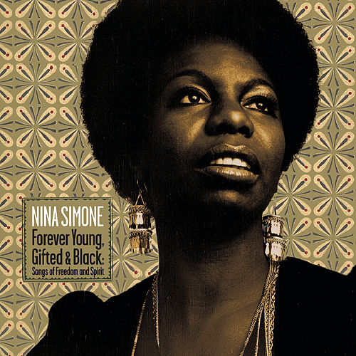Forever Young, Gifted And Black: Songs Of Freedom And Spirit by Nina Simone