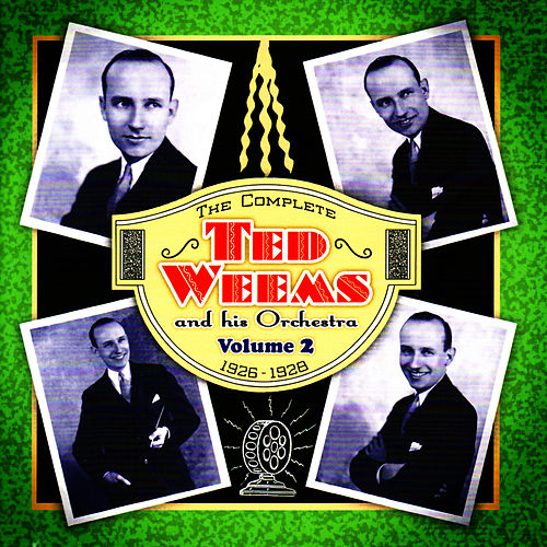 The Complete Ted Weems and His Orchestra Vol. 2 (1926-1928) by Ted Weems