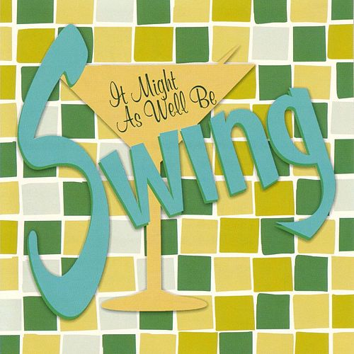 It Might As Well Be Swing by Various Artists