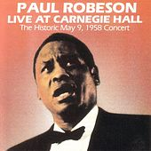 Live At Carnegie Hall, 1958 by Paul Robeson