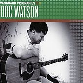 Vanguard Visionaries by Doc Watson
