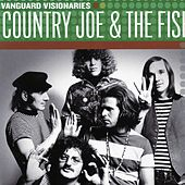 Vanguard Visionaries by Country Joe & The Fish