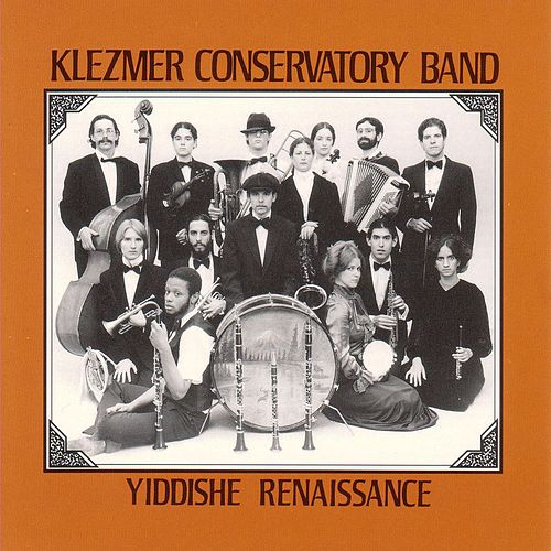 Yiddishe Renaissance by The Klezmer Conservatory Band