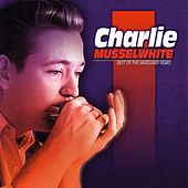 Best Of The Vanguard Years von Charlie Musselwhite