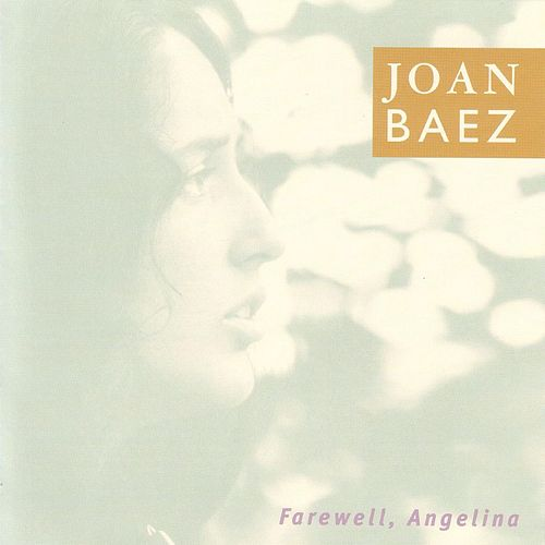 Farewell, Angelina by Joan Baez