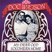 My Dear Old Southern Hom by Doc Watson