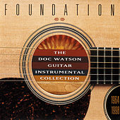 Foundation: The Doc Watson Guitar Instrumental Collection 1964-1998 by Doc Watson