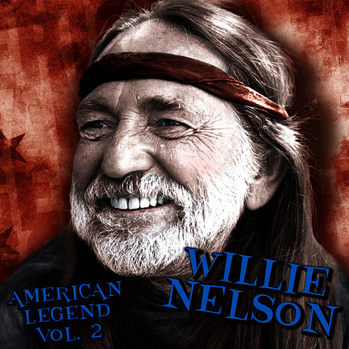 Amercian Legend Vol. 2 by Willie Nelson