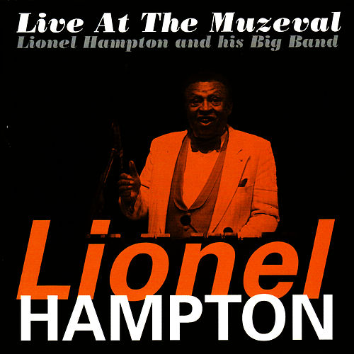 Live At the Muzeval by Lionel Hampton