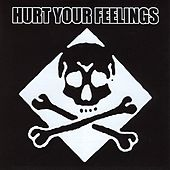 Hurt Your Feelings by Various Artists