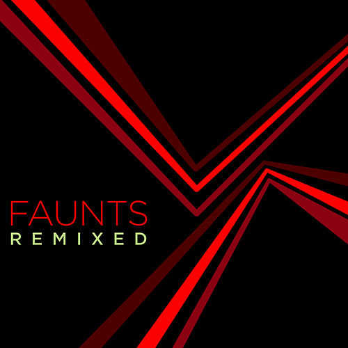Remixed by Faunts