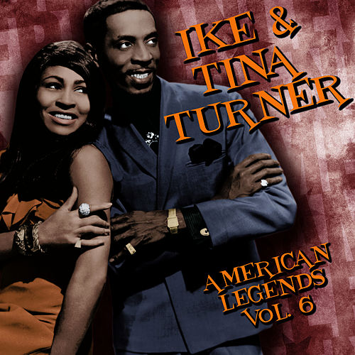 American Legends, VOL.6 by Ike and Tina Turner