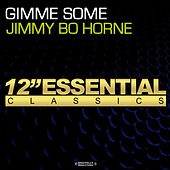 Gimme Some by Jimmy Bo Horne