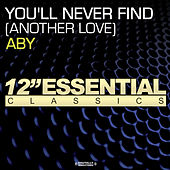 You'll Never Find (Another Love) by ABY