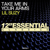 Take Me In Your Arms by Lil Suzy