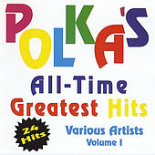 Polka's All Time Greatest Hits Volume 1 by