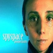 Spyspace by Poop Yer Pants