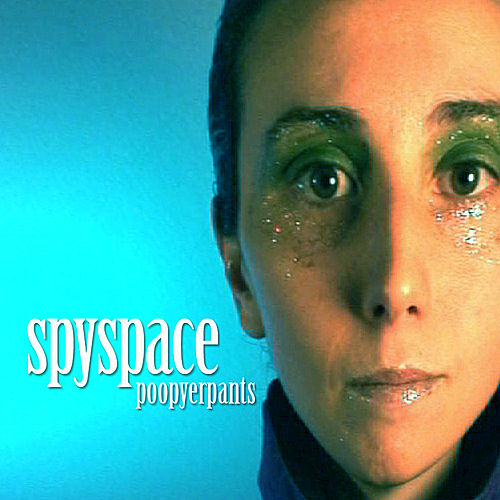 Spyspace by Poop Yer Pants