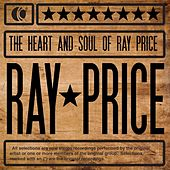 The Heart and Soul of Ray Price by Ray Price