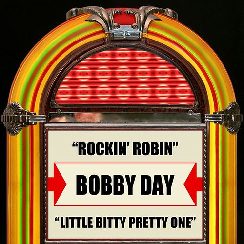 Rockin' Robin / Little Bitty Pretty One by Bobby Day