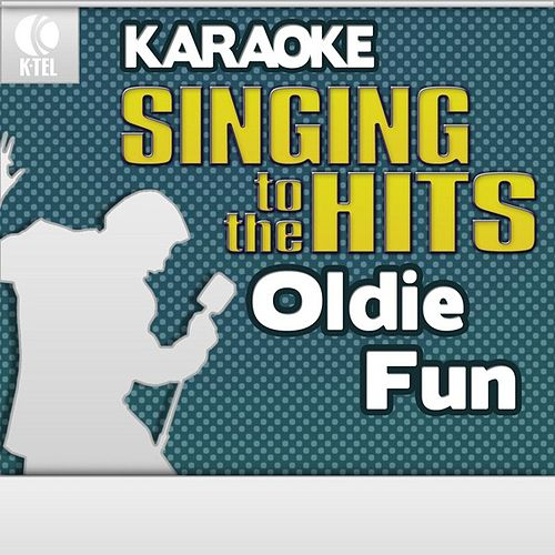 Karaoke: Oldie Fun - Singing to the Hits by Various Artists