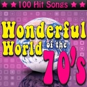 The Wonderful World of the 70's - 100 Hit Songs by Various Artists