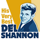 Del Shannon - His Very Best by Del Shannon