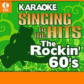 Karaoke: The Rockin' 60's - Singing to the Hits by Various Artists