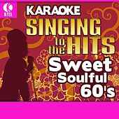 Karaoke: Sweet Soulful 60's - Singing to the Hits by Various Artists