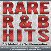 Rare R&B Hits -16 Hard To Find Rhythm & Blues Classics by Various Artists